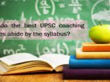 How do the best UPSC coaching classes abide by the syllabus?