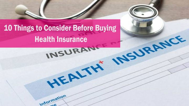 10 Things to Consider Before Buying Health Insurance